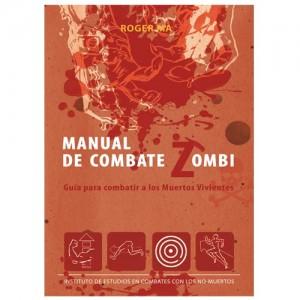 Manual de Combate Zombi. Guía para Combatir a los Muertos Vivientes