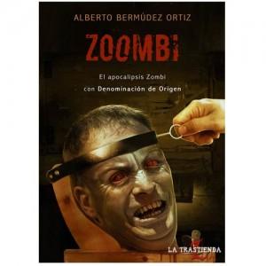 Zoombi: El Apocalipsis Zombi Con Denominacion De Origen