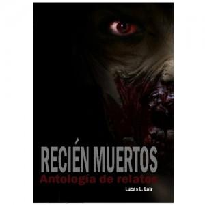 Recién Muertos - Antología de Relatos